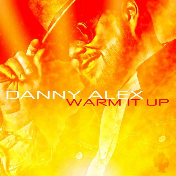 Danny Alex – Warm It Up – Album Cover 2018 copy